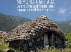 """La Laguna acoge """"Memoria habitada"""", la exposición sobre la arquitectura tradicional canaria en el medio rural."""